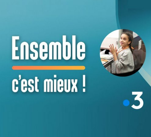 France 3 - Ensemble c'est mieux ! - Le rêve d'Inès