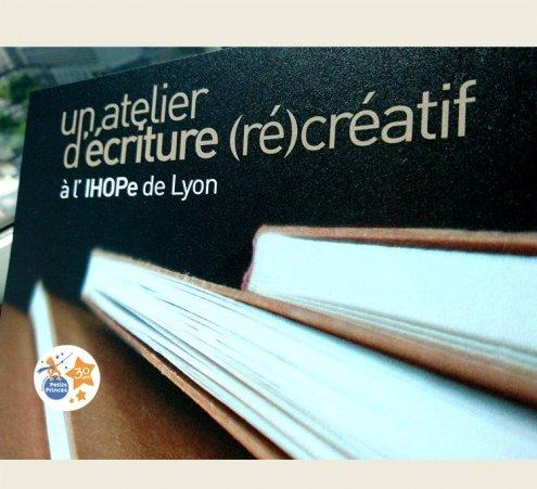 Un atelier d'écriture (ré)créatif … à l'IHOPe de Lyon